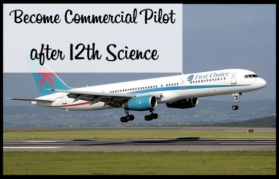 a5e8fc2a087 How to become a Commercial Pilot after 12th Science-Apnaahangout