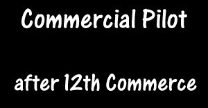 How to become a Commercial Pilot after 12th Commerce