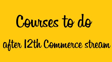 Top 20 Courses To Do After 12th Commerce Apnaahangout
