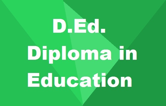 Diploma in Education (D Ed ): Eligibility, Details, Syllabus
