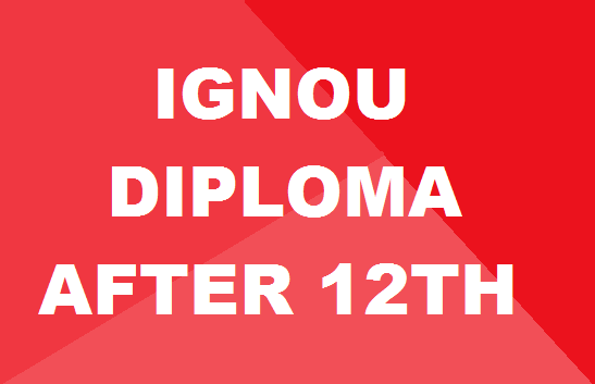 Ignou Diploma Courses After 12th List Of Best Courses