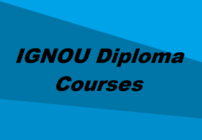 Ignou Diploma Courses The Complete List