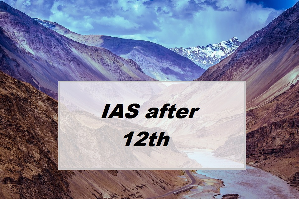 How to Become an IAS Officer After 12th (Arts, Commerce or