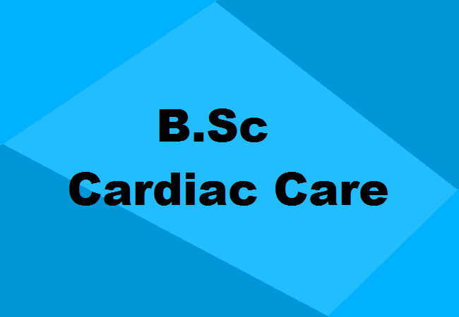 B Sc  Cardiac Care Technology Fees, Eligibility, Colleges