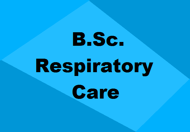 B Sc  Respiratory Care Technology Fees, Eligibility, Colleges, Jobs