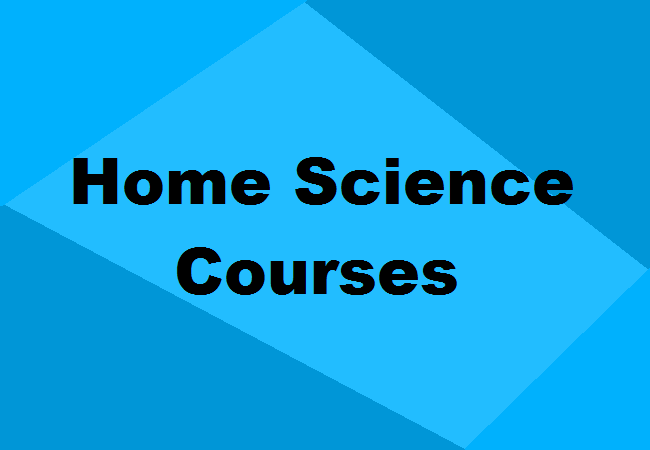 Home Science Courses in India: Details, Syllabus