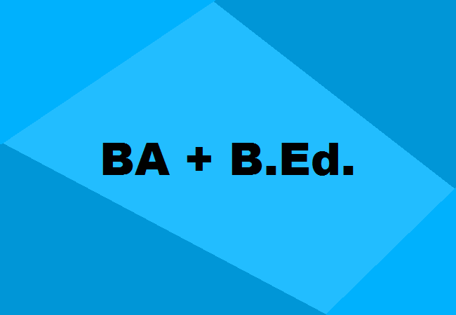 BA B Ed  Integrated Course: Details, Scope, Colleges