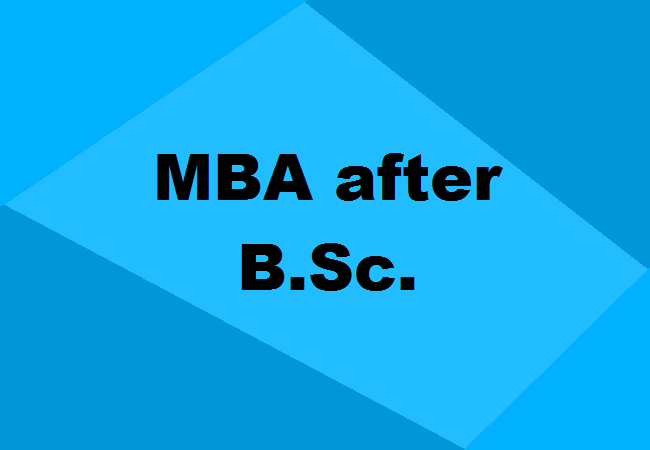 Mba After B Sc Courses Advantages Scope Specializations More