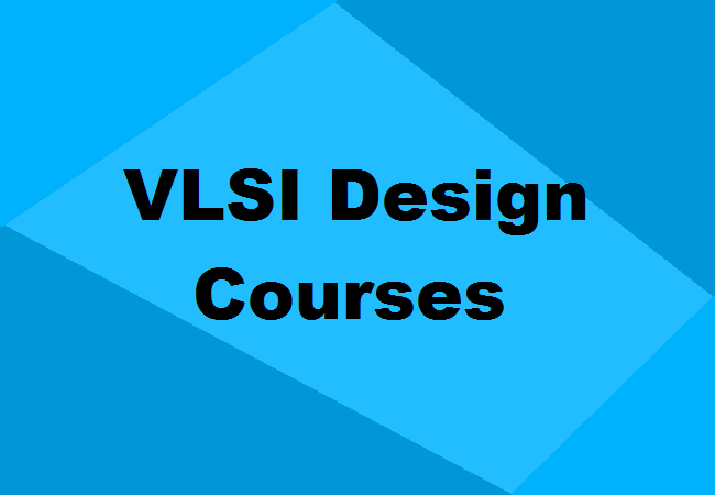 VLSI Design Courses in India: Eligibility, Duration, Jobs