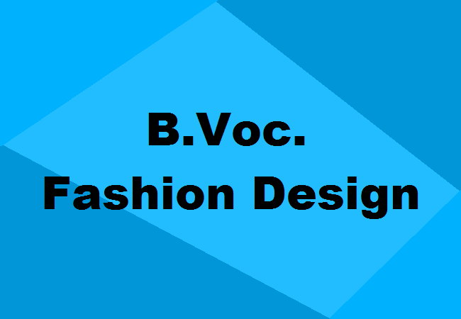 B Voc Fashion Design Admission Colleges Fees Eligibility Jobs