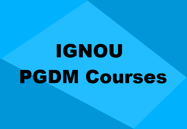 Ignou Pgdm Courses Fees Eligibility Duration Admission More