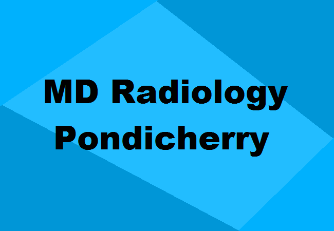 Md Radiology Colleges In Pondicherry Seats Admission Details