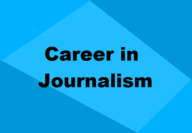 Career In Journalism Jobs Scope Details Courses Salary More