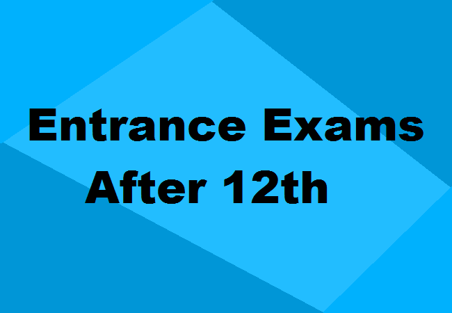 Entrance Exams After 12th In 2020 Arts Commerce Science Streams